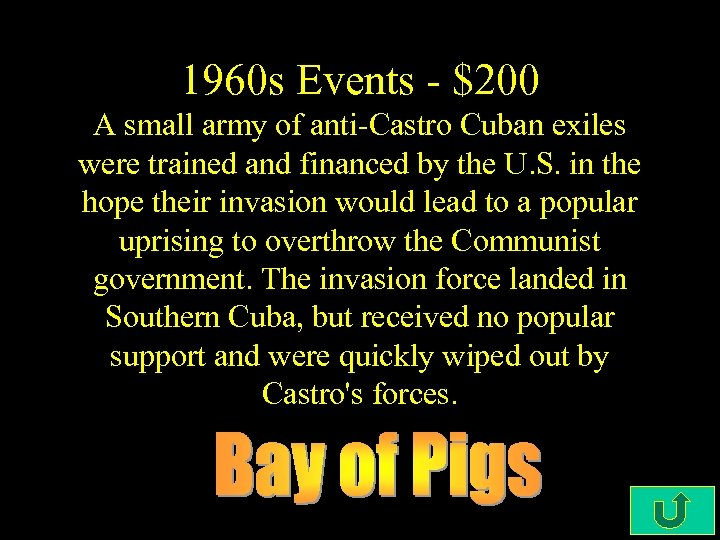 1960 s Events - $200 A small army of anti-Castro Cuban exiles were trained