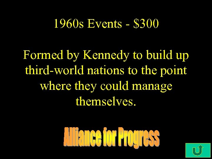 1960 s Events - $300 Formed by Kennedy to build up third-world nations to