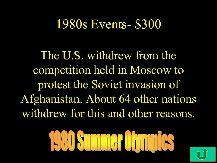 1980 s Events- $300 The U. S. withdrew from the competition held in Moscow