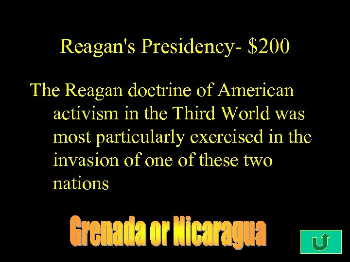 Reagan's Presidency- $200 The Reagan doctrine of American activism in the Third World was