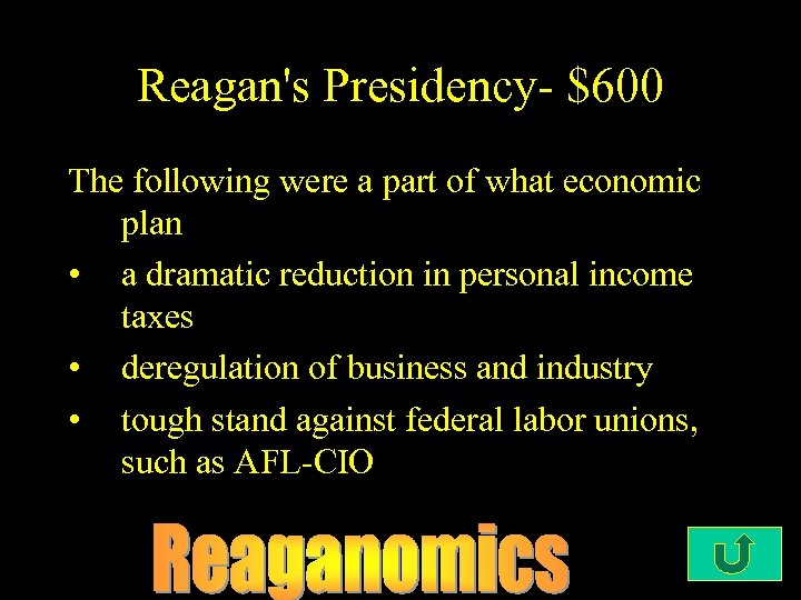 Reagan's Presidency- $600 The following were a part of what economic plan • a