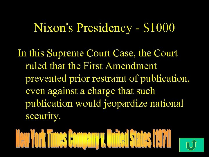 Nixon's Presidency - $1000 In this Supreme Court Case, the Court ruled that the