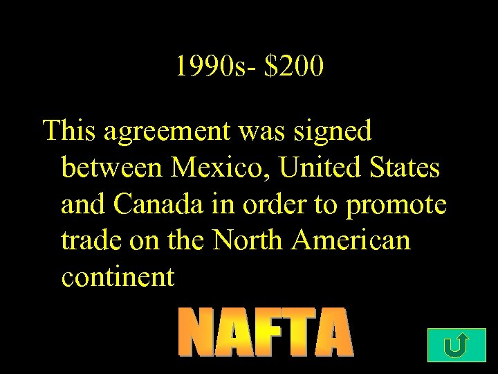 1990 s- $200 This agreement was signed between Mexico, United States and Canada in