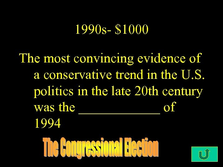 1990 s- $1000 The most convincing evidence of a conservative trend in the U.