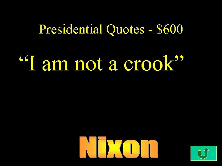 "Presidential Quotes - $600 ""I am not a crook"""