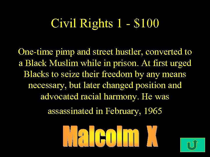 Civil Rights 1 - $100 One-time pimp and street hustler, converted to a Black