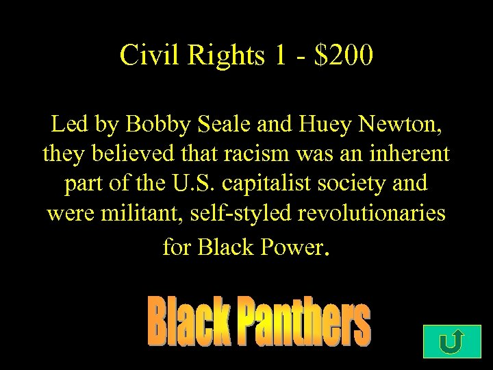 Civil Rights 1 - $200 Led by Bobby Seale and Huey Newton, they believed