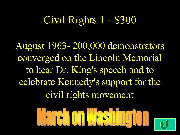 Civil Rights 1 - $300 August 1963 - 200, 000 demonstrators converged on the