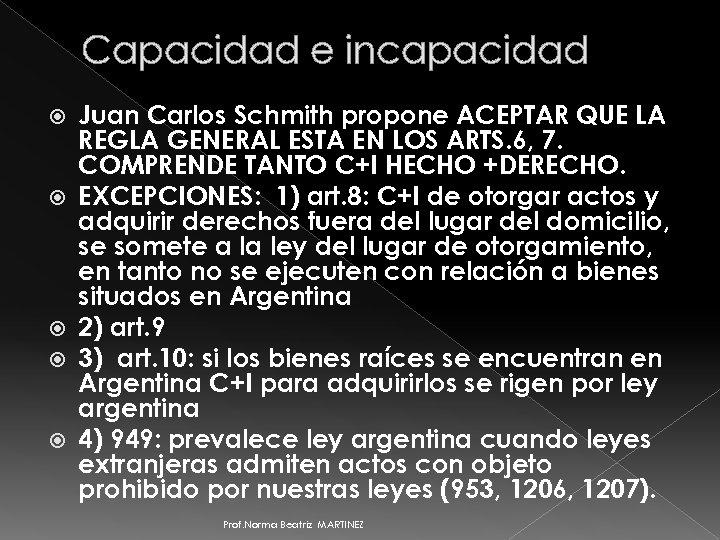 Capacidad e incapacidad Juan Carlos Schmith propone ACEPTAR QUE LA REGLA GENERAL ESTA EN