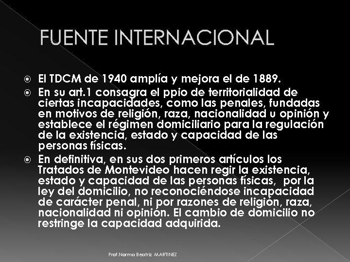 FUENTE INTERNACIONAL El TDCM de 1940 amplía y mejora el de 1889. En su