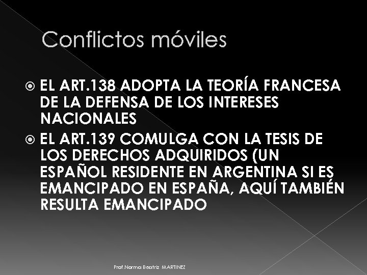 Conflictos móviles EL ART. 138 ADOPTA LA TEORÍA FRANCESA DE LA DEFENSA DE LOS