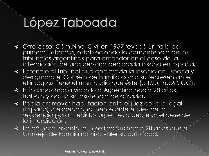López Taboada Otro caso: Cám. Nnal Civil en 1957 revocó un fallo de primera