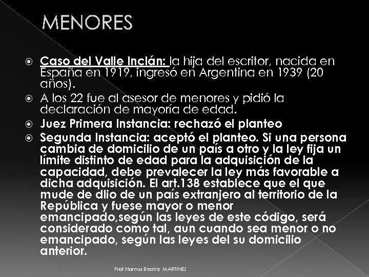 MENORES Caso del Valle Inclán: la hija del escritor, nacida en España en 1919,