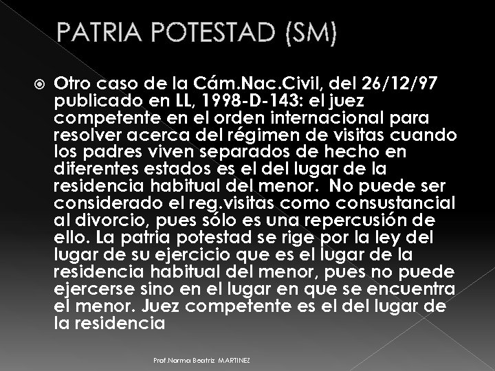 PATRIA POTESTAD (SM) Otro caso de la Cám. Nac. Civil, del 26/12/97 publicado en