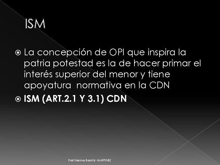 ISM La concepción de OPI que inspira la patria potestad es la de hacer