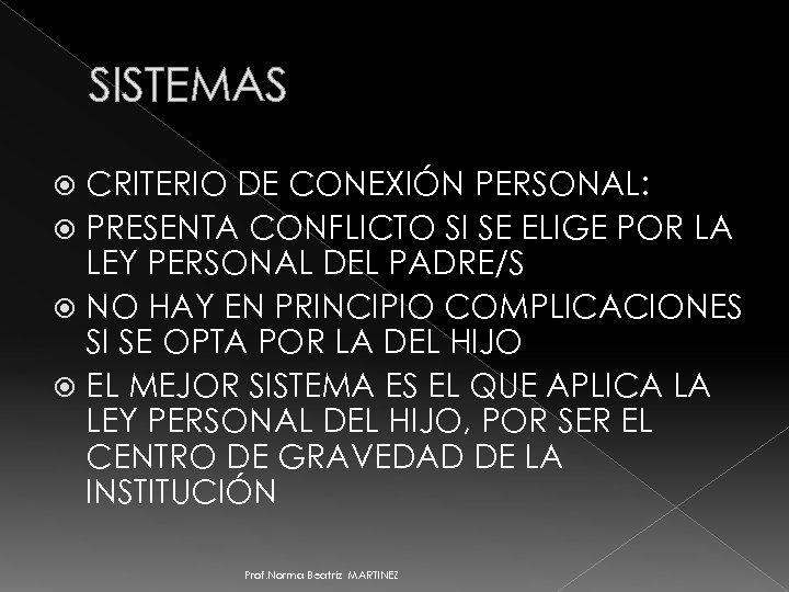 SISTEMAS CRITERIO DE CONEXIÓN PERSONAL: PRESENTA CONFLICTO SI SE ELIGE POR LA LEY PERSONAL