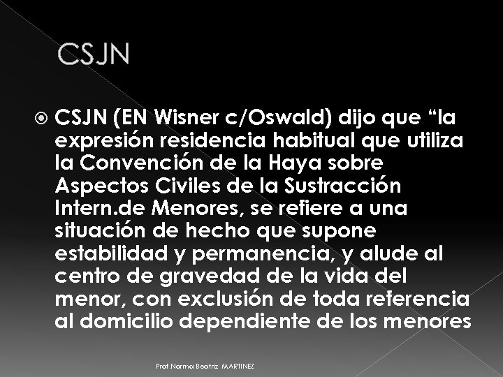 """CSJN (EN Wisner c/Oswald) dijo que """"la expresión residencia habitual que utiliza la Convención"""