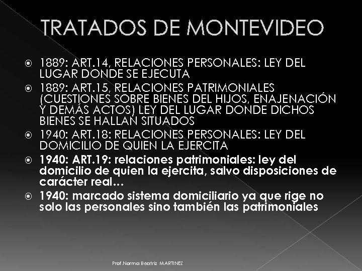 TRATADOS DE MONTEVIDEO 1889: ART. 14, RELACIONES PERSONALES: LEY DEL LUGAR DONDE SE EJECUTA