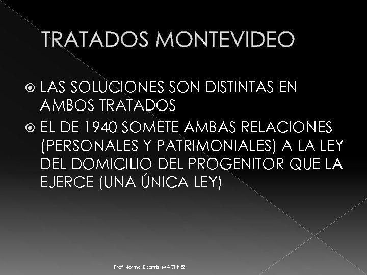 TRATADOS MONTEVIDEO LAS SOLUCIONES SON DISTINTAS EN AMBOS TRATADOS EL DE 1940 SOMETE AMBAS
