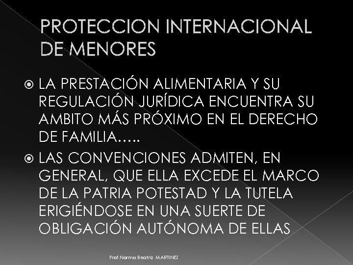 PROTECCION INTERNACIONAL DE MENORES LA PRESTACIÓN ALIMENTARIA Y SU REGULACIÓN JURÍDICA ENCUENTRA SU AMBITO