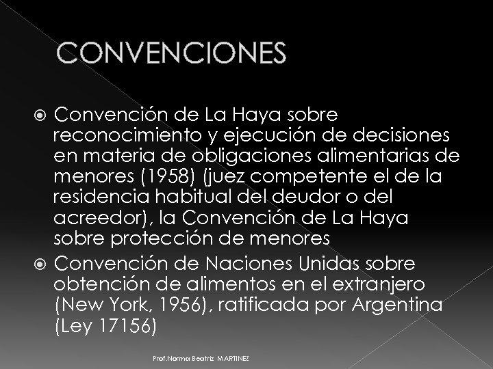 CONVENCIONES Convención de La Haya sobre reconocimiento y ejecución de decisiones en materia de