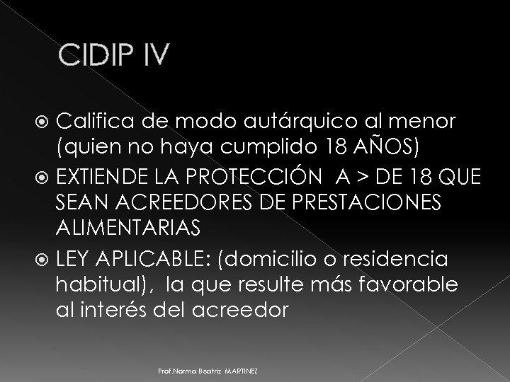 CIDIP IV Califica de modo autárquico al menor (quien no haya cumplido 18 AÑOS)