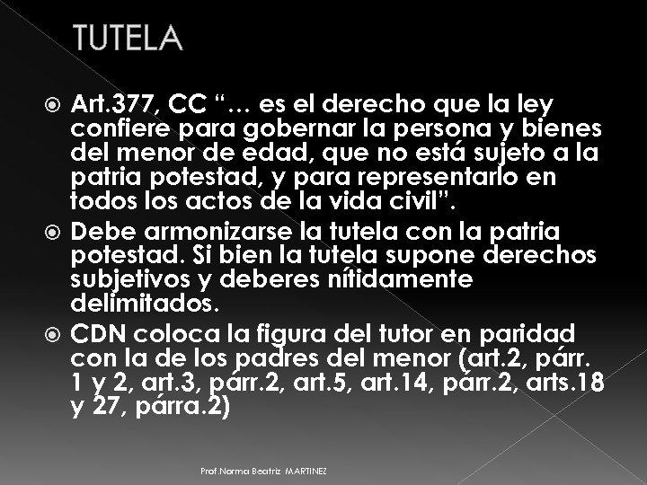 """TUTELA Art. 377, CC """"… es el derecho que la ley confiere para gobernar"""