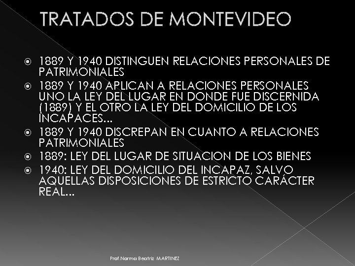 TRATADOS DE MONTEVIDEO 1889 Y 1940 DISTINGUEN RELACIONES PERSONALES DE PATRIMONIALES 1889 Y 1940
