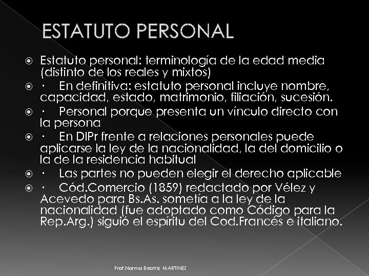 ESTATUTO PERSONAL Estatuto personal: terminología de la edad media (distinto de los reales y