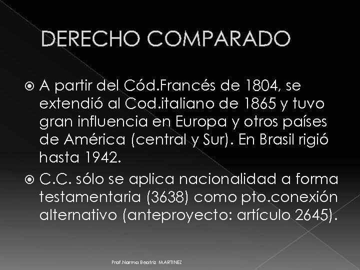 DERECHO COMPARADO A partir del Cód. Francés de 1804, se extendió al Cod. italiano