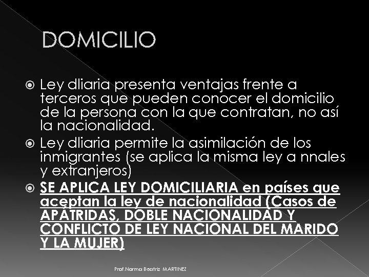 DOMICILIO Ley dliaria presenta ventajas frente a terceros que pueden conocer el domicilio de