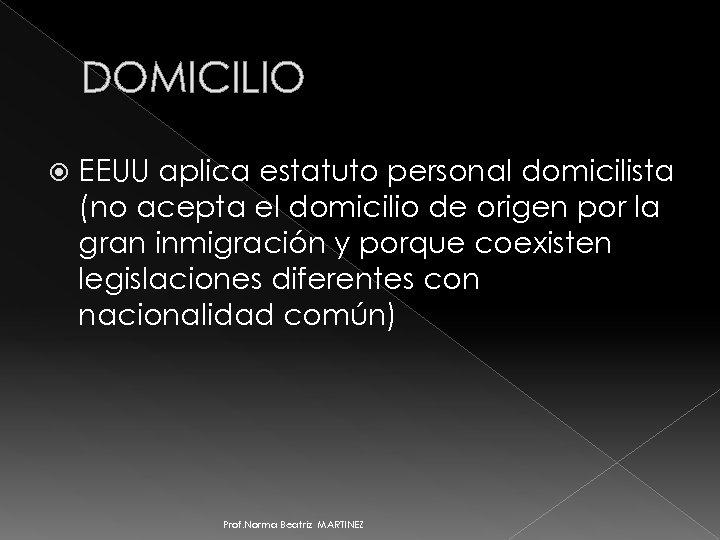 DOMICILIO EEUU aplica estatuto personal domicilista (no acepta el domicilio de origen por la