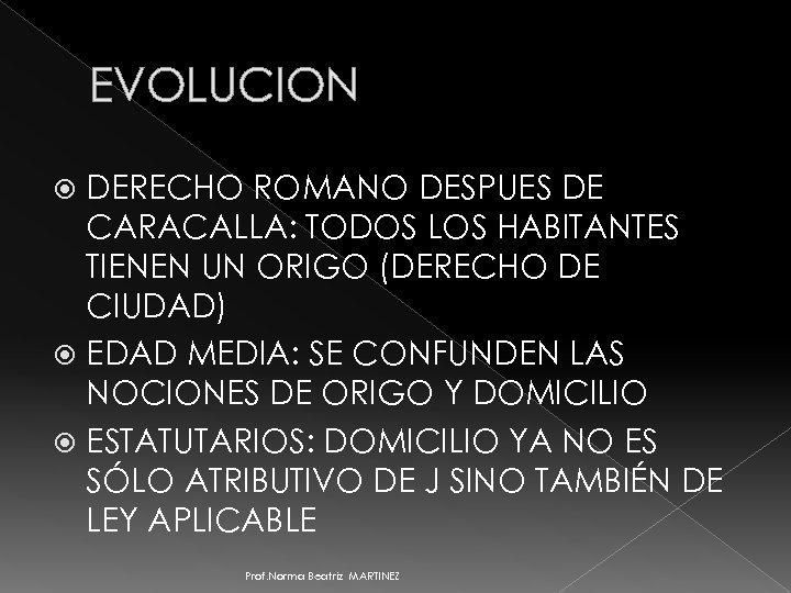 EVOLUCION DERECHO ROMANO DESPUES DE CARACALLA: TODOS LOS HABITANTES TIENEN UN ORIGO (DERECHO DE