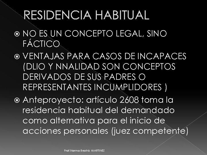 RESIDENCIA HABITUAL NO ES UN CONCEPTO LEGAL, SINO FÁCTICO VENTAJAS PARA CASOS DE INCAPACES