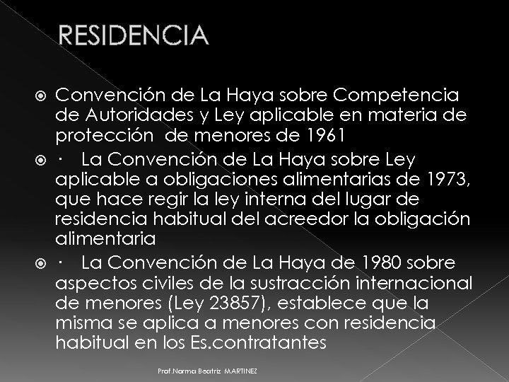 RESIDENCIA Convención de La Haya sobre Competencia de Autoridades y Ley aplicable en materia