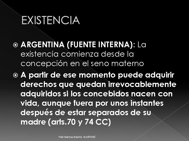 EXISTENCIA ARGENTINA (FUENTE INTERNA): La existencia comienza desde la concepción en el seno materno