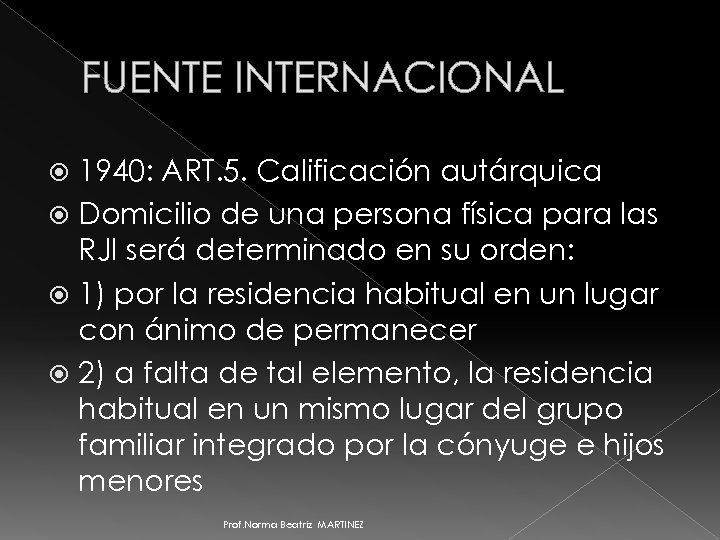 FUENTE INTERNACIONAL 1940: ART. 5. Calificación autárquica Domicilio de una persona física para las