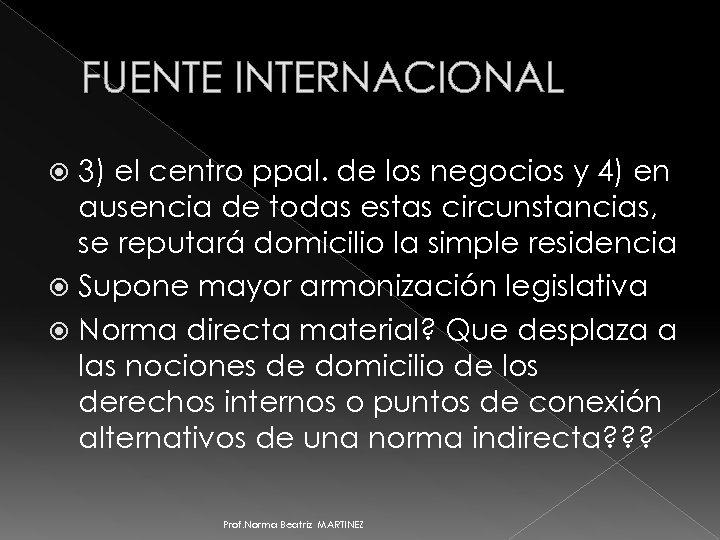 FUENTE INTERNACIONAL 3) el centro ppal. de los negocios y 4) en ausencia de