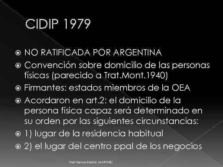 CIDIP 1979 NO RATIFICADA POR ARGENTINA Convención sobre domicilio de las personas físicas (parecido