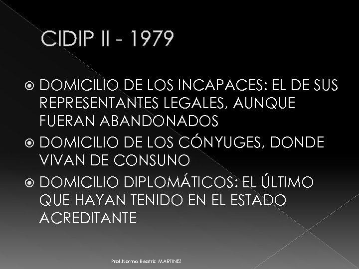 CIDIP II - 1979 DOMICILIO DE LOS INCAPACES: EL DE SUS REPRESENTANTES LEGALES, AUNQUE
