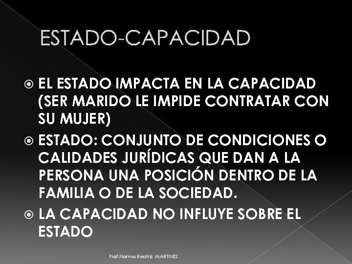 ESTADO-CAPACIDAD EL ESTADO IMPACTA EN LA CAPACIDAD (SER MARIDO LE IMPIDE CONTRATAR CON SU