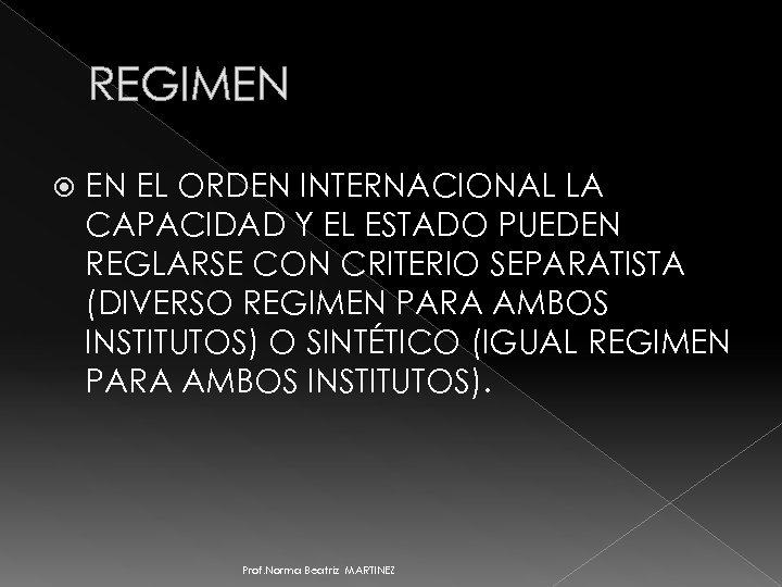 REGIMEN EN EL ORDEN INTERNACIONAL LA CAPACIDAD Y EL ESTADO PUEDEN REGLARSE CON CRITERIO