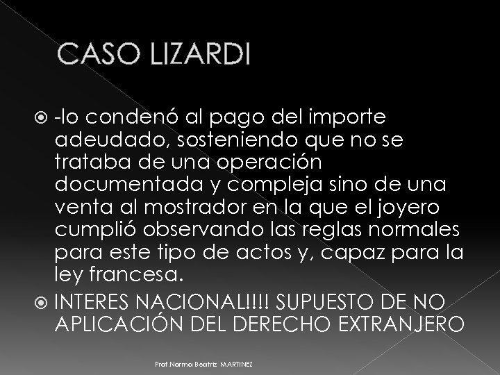 CASO LIZARDI -lo condenó al pago del importe adeudado, sosteniendo que no se trataba