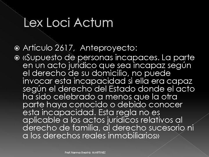 Lex Loci Actum Artículo 2617, Anteproyecto: «Supuesto de personas incapaces. La parte en un