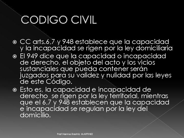 CODIGO CIVIL CC arts. 6, 7 y 948 establece que la capacidad y la