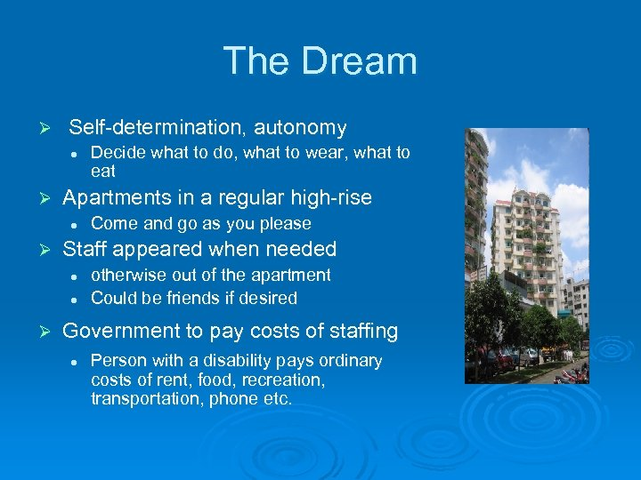 The Dream Ø Self-determination, autonomy l Ø Apartments in a regular high-rise l Ø