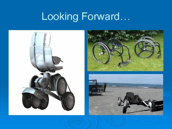 Looking Forward…