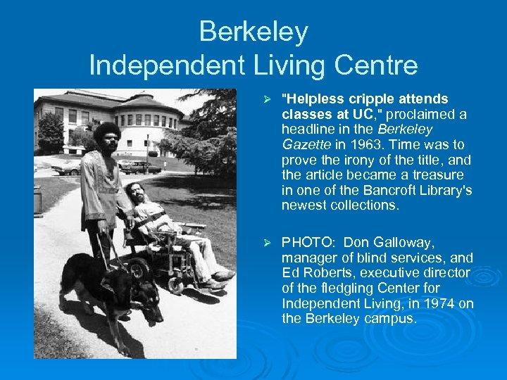 Berkeley Independent Living Centre Ø