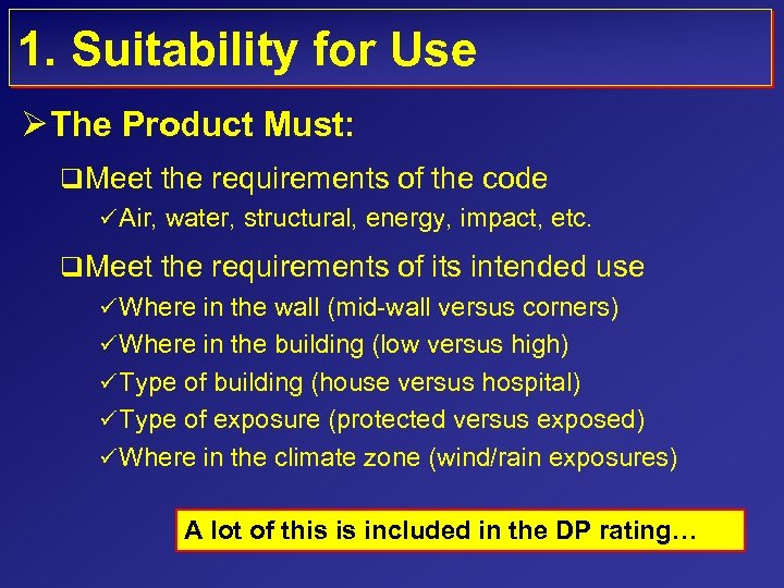 1. Suitability for Use Ø The Product Must: q Meet the requirements of the