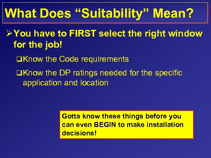 "What Does ""Suitability"" Mean? Ø You have to FIRST select the right window for"